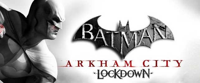 دانلود بازی اکشن بتمن Batman Arkham City Lockdown برای اندروید